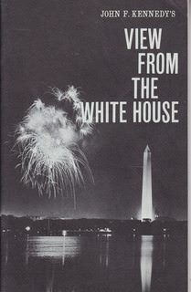 Image for John F. Kennedy's View from the White House