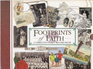 Image for Footprints of Faith: Christian Family Record Book, This Unique Keepsake Allows the Reader to Create a Record of the People and Events That
